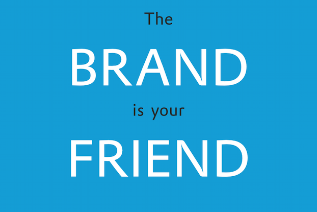 The brand is your friend